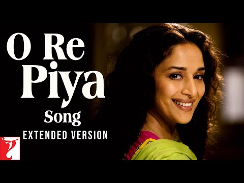 O Re Piya - Extended Version | Aaja Nachle | Madhuri Dixit | Rahat Fateh Ali Khan