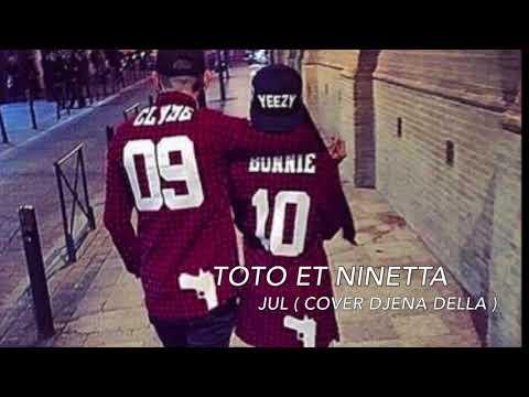 JUL - Toto Et Ninetta (version Fille ) (Cover Djena Della)