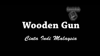 Wooden Gun - Cinta Indi Malaysia [KaraokeDude]
