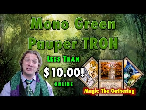 MTG - $10 Mono Green Tron For Pauper! A Budget Deck For Magic: The Gathering