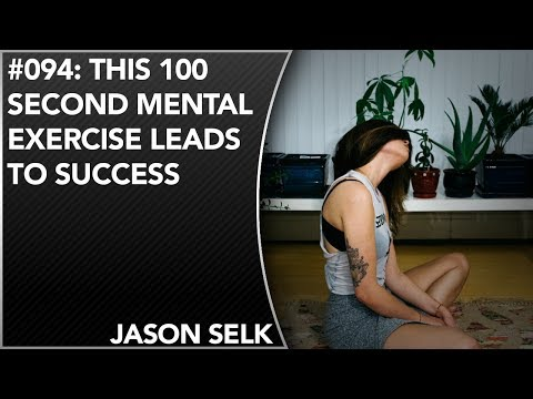 #094: This 100 Second Mental Exercise Leads To Success | Jason Selk