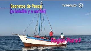 Costumbres (TV Perú) - Secretos de Pesca, Piura - 11/11/2017