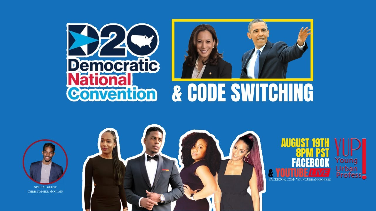 YUP Live DNC 2020 & Code Switching!