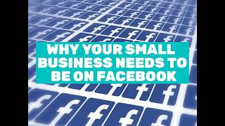 Why your small business needs to be on Facebook