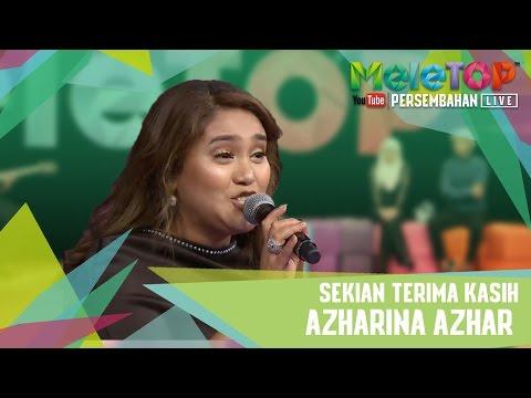 Sekian Terima Kasih - Azharina - Persembahan LIVE MeleTOP Episod 229 [21.3.2017]