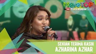 Sekian Terima Kasih Azharina Persembahan LIVE MeleTOP Episod 229 21 3 2017