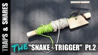 "How the ""SNAKE-TRIGGER"" is made (Part 2) - Traps and Snares"