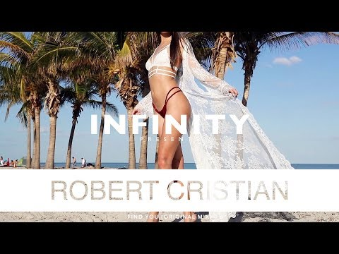 Robert Cristian - Find You (Original Mix) (INFINITY) #enjoybeauty