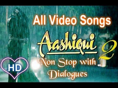 Aashiqui 2 All Video Songs (HD) Non Stop With Dialogues  Aditya Roy Kapur, Shraddha Kapoor
