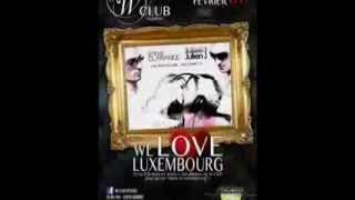 WE LOVE LUXEMBOURG @ W CLUB (SADIRAC 33) SAM 08 FEV