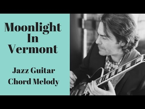 Moonlight In Vermont - Solo Jazz Guitar