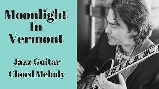 Moonlight In Vermont - Jazz Guitar Chord Melody