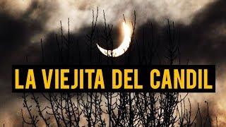 LA VIEJITA DEL CANDIL (HISTORIAS DE TERROR)