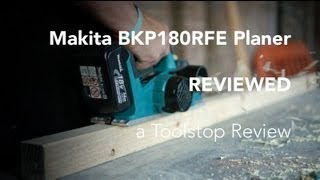 Makita Bkp180rfe Cordless Planer - A Toolstop Review
