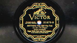 Anything You Say by Roger Wolfe Kahn and his Orchestra, 1928