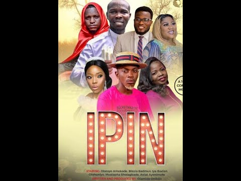 Download IPIN - latest Yoruba movie 2021 Drama Ijebu   Bisola Badmus   Iya Ibadan  Olohuniyo   Mustapha Shola