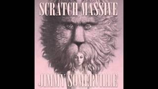 SCRATCH MASSIVE - TAKE ME THERE FEAT. JIMMY SOMERVILLE (INSTRUMENTAL EXTENDED VERSION)