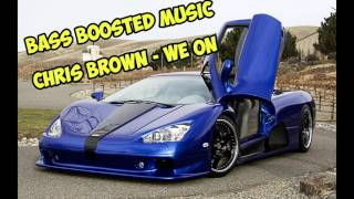 [Bass Boosted] Chris Brown - We On