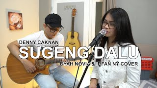 Download Mp3 Sugeng Dalu  Denny Caknan  Cover By Dyah Novia & Irfan Ny