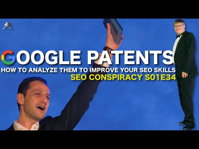How to analyze Google Patents to improve your SEO Skills - S01E34