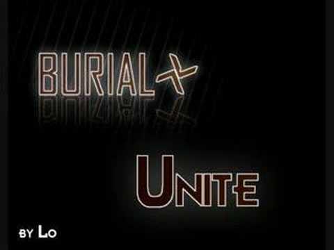 Burial - Unite
