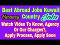 New Abroad Jobs At Kuwait Country, Gulf Jobs Available here, Watch Video to Know All Details, Hindi