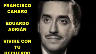 Video FRANCISCO CANARO  - EDUARDO ADRIÁN -  VIVIRE CON TUS RECUERDOS   -VALS download MP3, 3GP, MP4, WEBM, AVI, FLV Oktober 2018