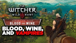 Everything You Need to Know About the Final Expansion - The Witcher 3: Blood & Wine