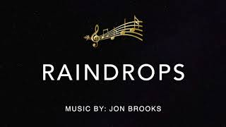 🎵 Raindrops | Jon Brooks | Ambient, New Age Relaxing Music