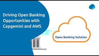 Driving Open Banking Opportunities with Capgemini and AWS