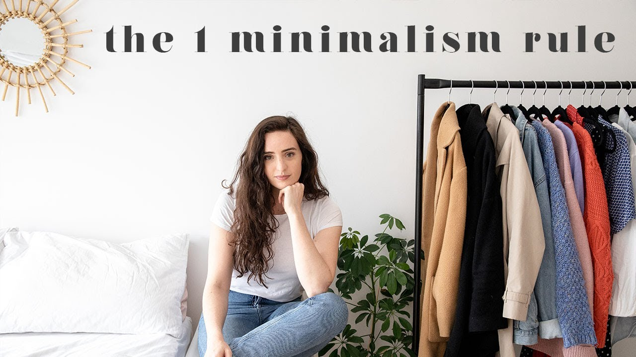 THE 1 MINIMALISM RULE I LIVE BY