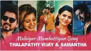 Malaiyur Mambattiyan || Tamil Song || THALAPATHY VIJAY || Samantha || Whatsapp Status ||  New Edit's