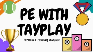 PE With TayPlay - Throwing Champions.