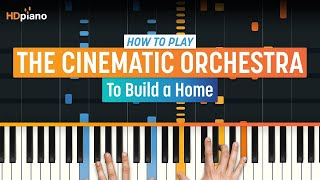"How To Play ""To Build a Home"" by The Cinematic Orchestra 