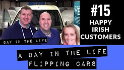 Happy Irish Customers - Day In The Life Flipping Cars #15