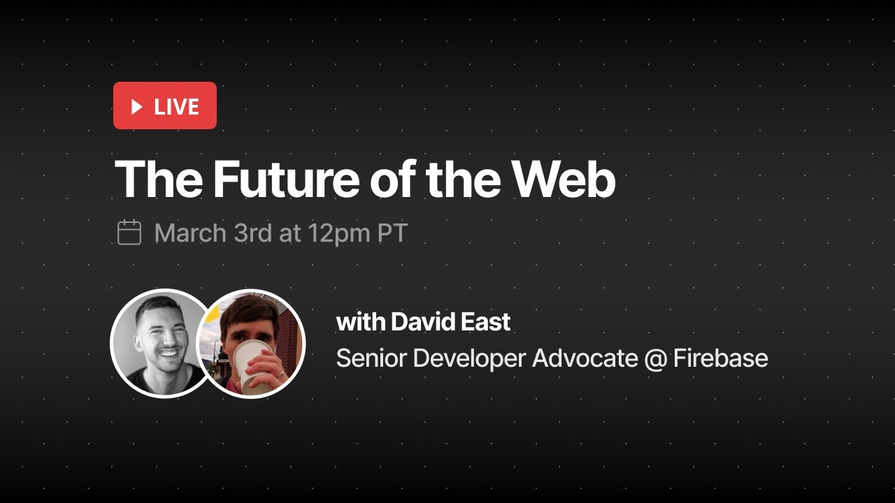 The Future of the Web (with David East)