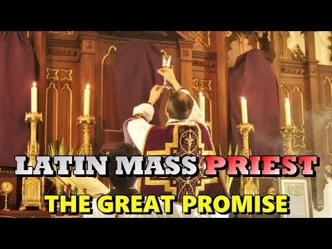 LATIN MASS PRIEST: The Great Promise - 4th Sunday after Easter