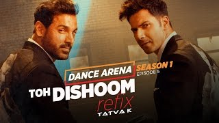 Toh Dishoom (Refix) Video Song | Dance Arena | Episode 5 | Tatva K |  T-Series