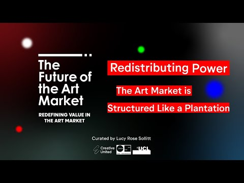 Redistributing Power | The Art Market is Structured like a Plantation