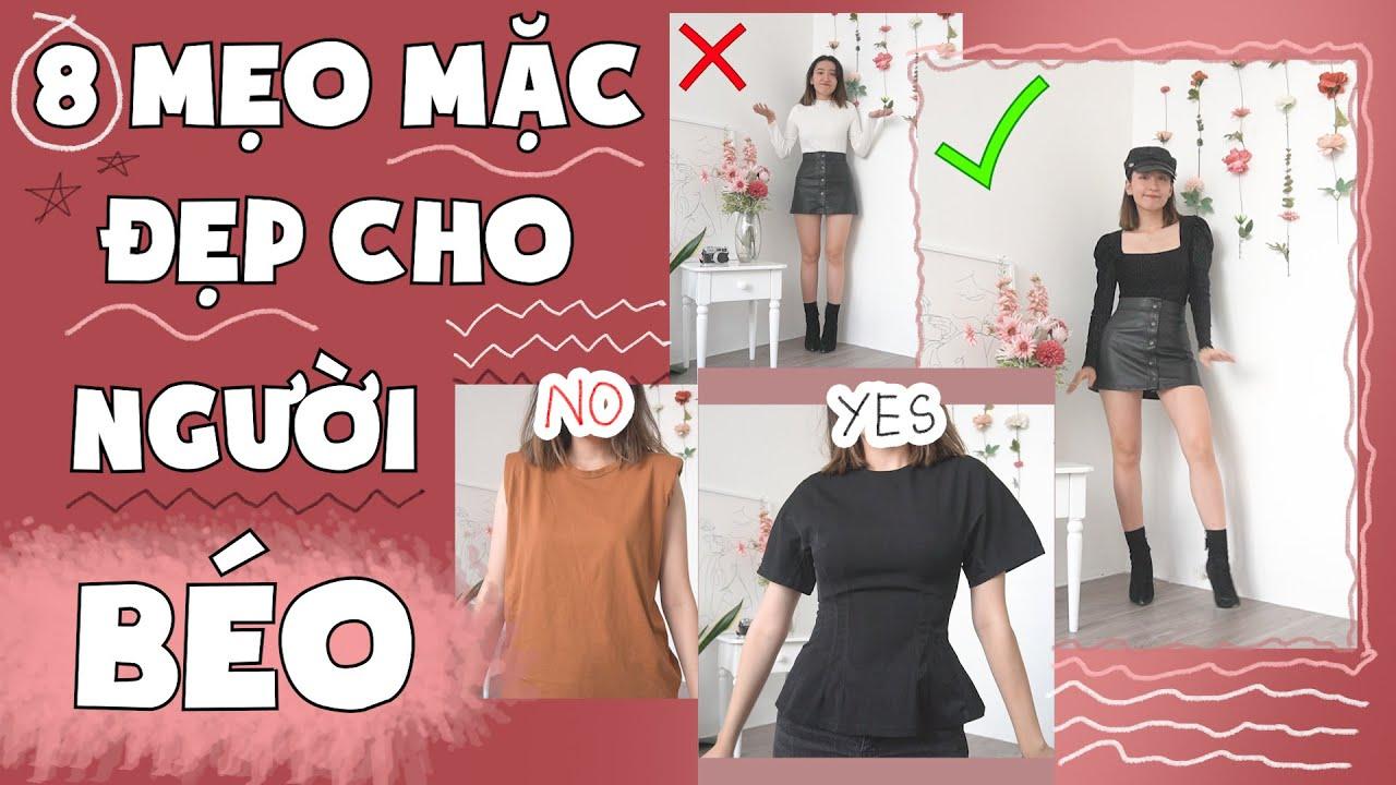 8 MẸO MẶC ĐẸP CHO NGƯỜI BÉO, EO TO | Mẹo Cho Cuộc Sống Xinh | PhuongHa | Tóm tắt những thông tin nói về thời trang cho người béo mới cập nhật