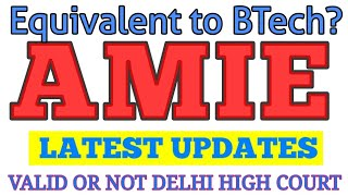 🛑 AMIE DELHI HIGH COURT DECISION || #AMIE VALID BY AICTE OR NOT || LATEST UPDATES #iei