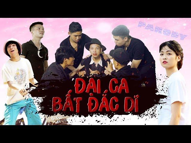 Phim ca nhạc - ĐẠI CA BẤT ĐẮC DĨ - Thái Dương - Parody Official MV
