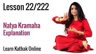 Natya Kramaha Explanation  - How to Bring Senses Together in Kathak | Lesson 22/222