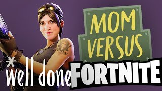 Mom Plays Fortnite So You Don