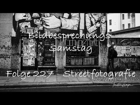 Bildbesprechung 227 Streetfotografie - Special