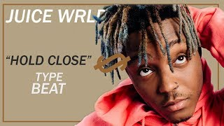 """Juice WRLD - """"Hold Close"""" Type Beat 2019 
