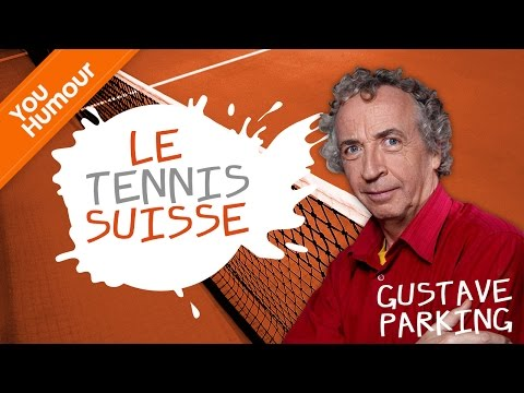 GUSTAVE PARKING - Le tennis à la Suisse