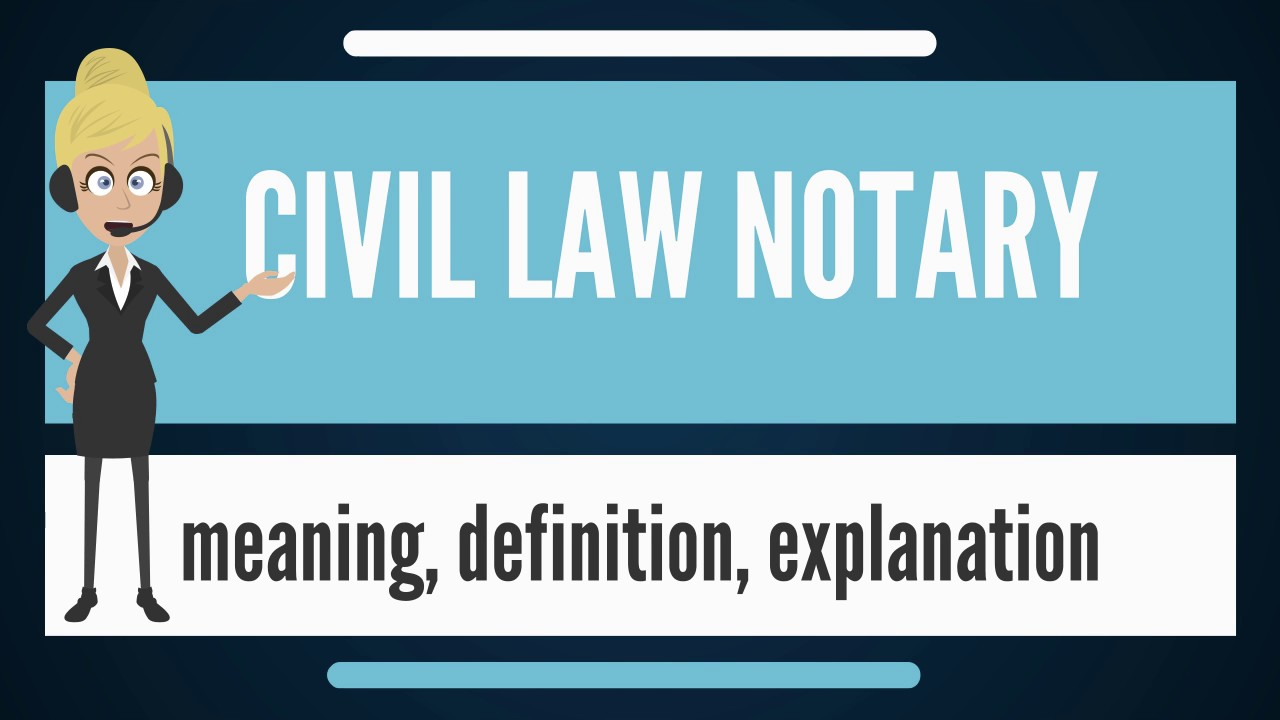 what is law notary? what does civil law notary mean? civil law