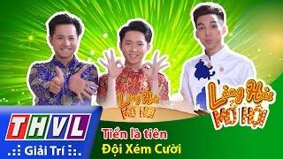 THVL | Làng hài mở hội - Tập 11: Tiền là tiên - Đội Xém Cười