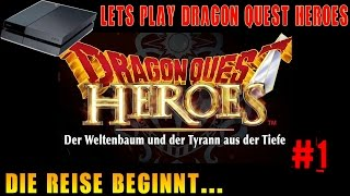 Let´s Play Dragon Quest Heroes #1 German | Deutsch | Walkthrough